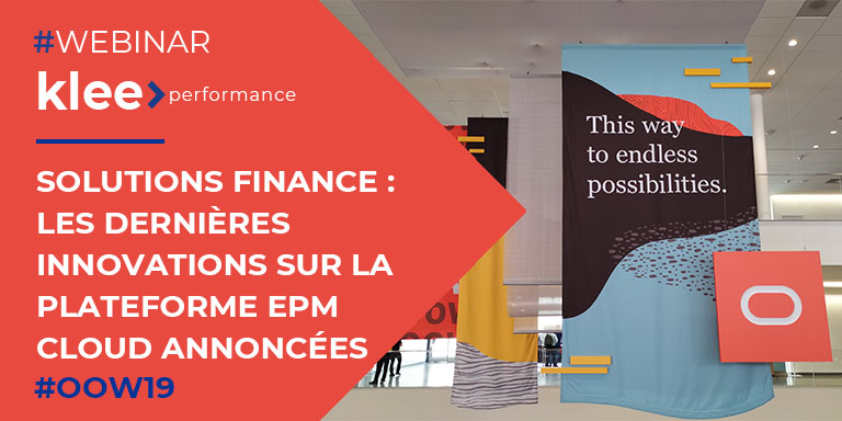Webinar - Solutions Finance: les dernières innovations sur la plateforme EPM Cloud annoncées à l'occasion d'Oracle Open World 2019.