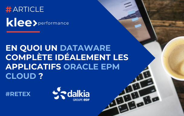 Vignette_Article_Blog_RETEX_Dalkia_Dataware_Oracle_Planning_Cloud